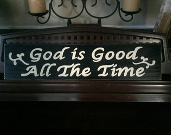 God Is Good All The Time Sign Plaque Christian Room HP Wooden U Pick Color