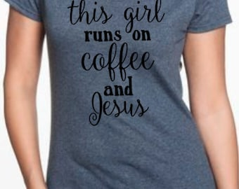This girl runs on coffee and Jesus tee adult women girls short sleeved gray t shirt