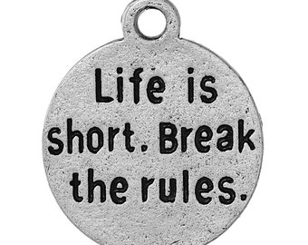 "5 Silver Quote Charms, "" Life is short. Break the rules. "" Stamped Charm Pendants, chs2100"