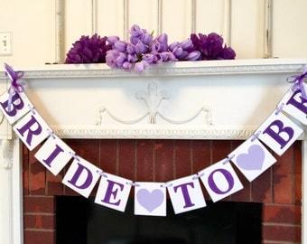 Purple BRIDAL SHOWER decorations - Bride to Be banner- Bachelorette Party Sign -Purple Bridal Shower Decor - You Pick the Colors