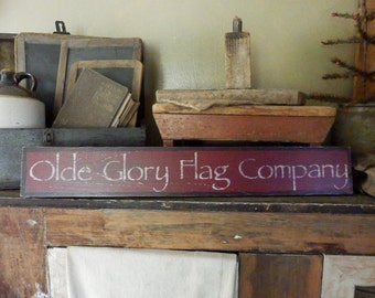 PriMiTiVe - - oLde GLory FLag ComPanY - -  HandpAinTeD SiGn - Awesome Early Look