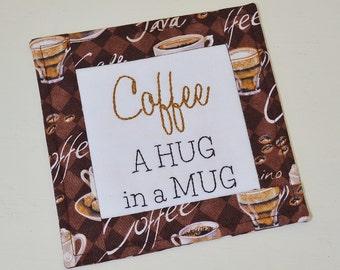 Coffee A Hug in a Mug Coaster - Coffee Motif Mug Rug - Coffee Lover Gift - Cappuccino Home Decor - Hand Embroidery - Teacher Thank You Gift