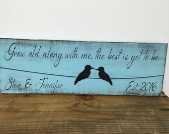 Personalized sign - distressed - Grow old along with me, the best is yet to be with first names and est date, birds on a wire   LR-060