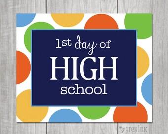 High School - Multi Polka Dot- Back to School - First Day of School Sign- Teacher Signs