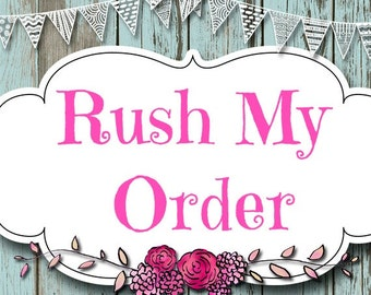 RUSH MY ORDER add this to your order to receive your order faster!