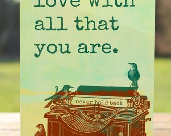 Love Greeting Card   Motivation Typewriter Never Hold Back Blank Card   A7 5x7 Folded - Blank Inside - Wholesale Available