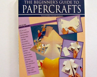 The Beginner's Guide To Papercrafts