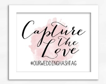 Capture the Love Print in Blush Pink - Watercolor Calligraphy Wedding Reception Photo Sharing Sign (4001)