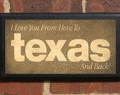 I Love You From Here To Texas (or any location) And Back Vintage Style Plaque / Sign Decorative With Custom Color and Location