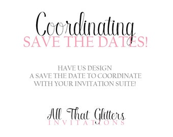 Coordinating Save The Dates to match any All That Glitters Invitations Suite