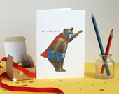 You're My Hero Greetings Card