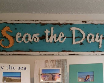 """Weathered """"Seas the Day"""" Sign"""