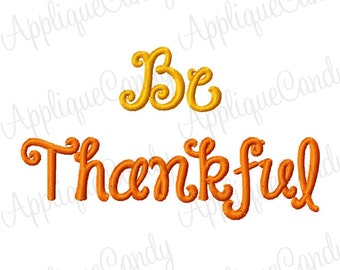 Be Thankful Embroidery Design 4x4 5x5 6x6 5x7 Saying Phrase Turkey Day INSTANT DOWNLOAD