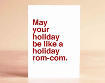 Funny Christmas Card - Funny Holiday Card - Best Friend Christmas Card - May your holiday be like a holiday rom-com.