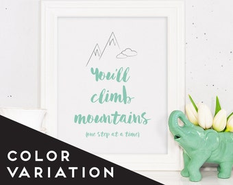 You'll Climb Mountains, Nursey Print, Nursery Art, Baby Print, Baby Inspiration, Baby Boy Print, Baby Girl Print,  Inspirational Quote