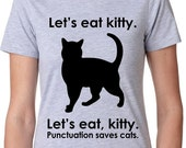 WOMENS Let's Eat Kitty T-Shirt tops, clothes, kitten, check meowt, feline meow, grammar, back to school, ladies, shirts with sayings S-2XL