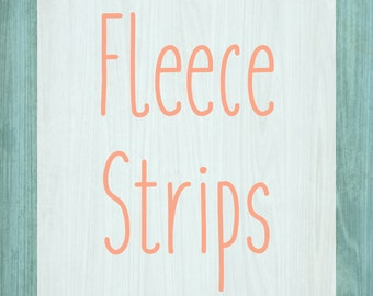 Fleece Strips for Digging