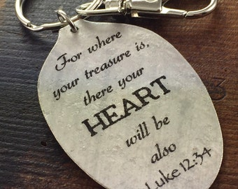 Luke 12:34 For where your treasure is, there your heart will be also Scripture Gift Inspiring Keychain Silverware Jewelry Religious Keychain