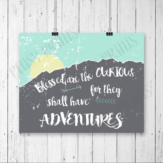 Blessed are the curious, blessed are the curious for they should have adventures, mountain print, nursery decor, nursery wall art