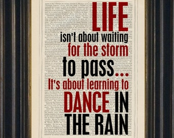 Life isn't about waiting for the storm to pass, it's about learning to dance in the rain Print on Vintage Dictionary Page mixed media art