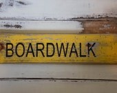 "Rustic wooden ""boardwalk"" sign"