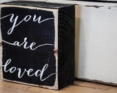 Rustic desktop miniature sign you are loved