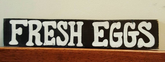 FRESH EGGS - Wood sign or Shelf Sitter