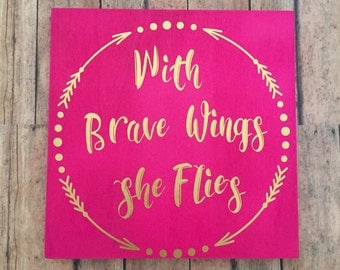brave wings she flies , dorm room, arrow themed art, wings she flies, graduation gift, brave wings, inspirational quote, motivational  sign