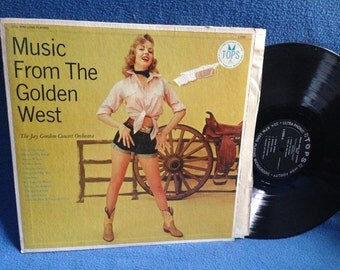 "RARE, Vintage, The Jay Gordon Concert Orchestra - ""Music From The Golden West"" Vinyl LP Record Album, Home On The Range, Cheesecake, Country"