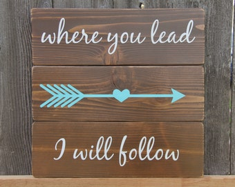Where You Lead, I Will Follow rustic hand painted cedar fence board pallet sign with arrow and heart, Gilmore Girls, nursery sign, wedding
