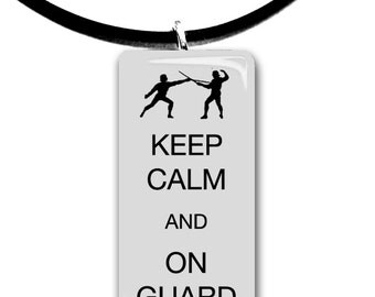 Keep Calm and On Guard, glass tile pendant, handmade, fencing, color choices