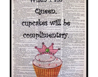 Cupcakes Will Be Complmentary Queen, Cupcake Mixed Media Art Print, 8x10 Vintage Dictionary Page Art Print, Cupcake Lover, Cupcake Decor