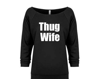 Thug Wife Sweatshirt, Bride Shirt, Bride Gift, Wedding Gift, Bridal Shower Gift, Anniversary Gift, Bachelorette Gift, Bachelorette Party