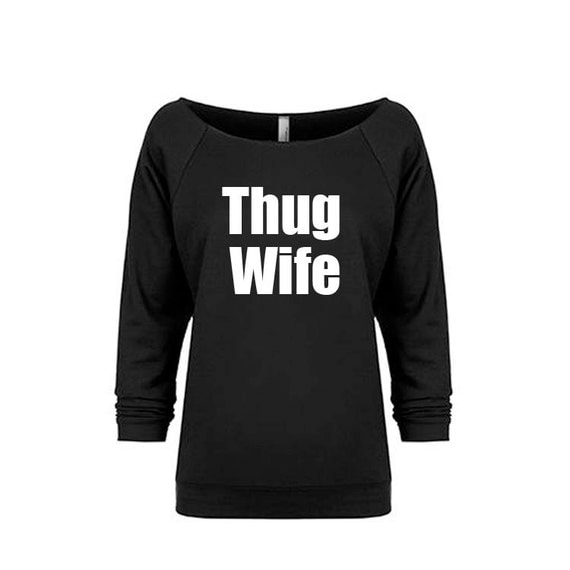 Thug Wife Sweatshirt, Bride Shirt, Bride Gift, Wedding Gift, Bridal Shower Gift, Anniversary Gift, Bachelorette Gift, Bachelorette Party