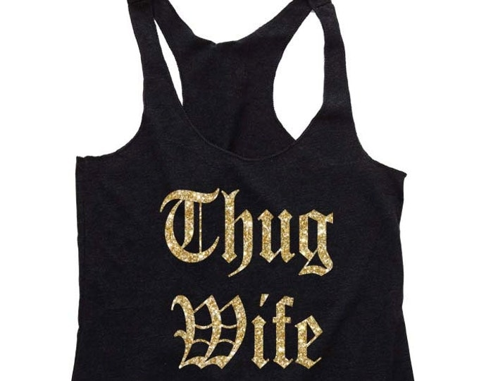 Featured listing image: Thug Wife Tank, Newly Engaged Gift, Engagement Gift, Bride Tank Top Shirt, Bridal Shower Gift, Bride Shirt, Fiancé gift, Wedding Gift, Bride