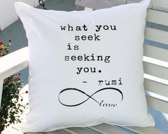 What You Seek Is Seeking You.  Rumi Quote Throw Pillow Cover