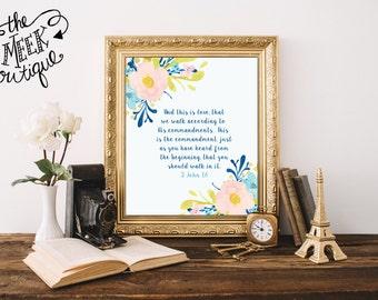 INSTANT DOWNLOAD, Scripture Printable, 2 John 1:6, Watercolor Flowers, Scripture Art, No. 611