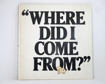 Where Did I Come From: The Facts of Life Without Any Nonsense and With Illustrations By Peter Mayle 1978 Vintage Children's Book