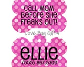 Personalized pet tag - Pink polka dots - Call mom before she freaks out