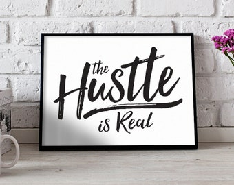 The Hustle Is Real Poster Print Wall Art Decor