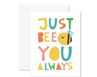 GREETING CARD | Just Bee You Always : Animal Modern Illustration Art