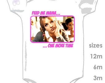 Britney Spears - Feed me Mama one more time - Hit me baby one more time - Girls - Cute Onesie - I did it again!