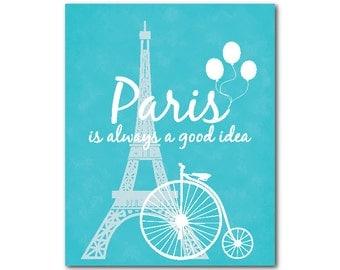 Paris is always a good idea typography art print - Eiffel Tower - Bicycle - Teen Tween Wall Decor - Room Decor - Girls Bedroom Decor