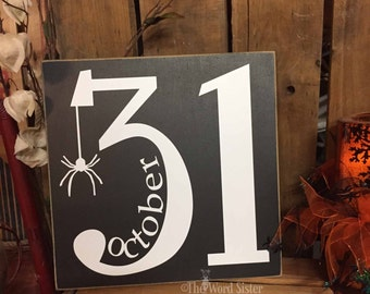 "HALLOWEEN,31 Sign "" October 31, w/Hanging Spider""....10""x10"" Cute Halloween Decoration, Halloween Hostess Gift, Halloween Counter Sign"