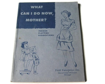 What Can I Do Now Mother, Childcraft Advisory Service, 1954