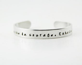 Inspirational Metal Stamped Cuff Bracelet - Breathe In Courage Exhale Fear Bracelet