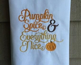 Pumpkin Spice & Everything Nice tea towel