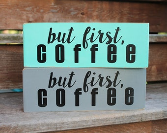 """Blessing Block - """"But first, coffee."""""""