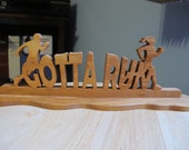 Gotta Run Handmade Wood Sign