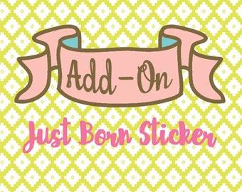 Add on Just Born Sticker